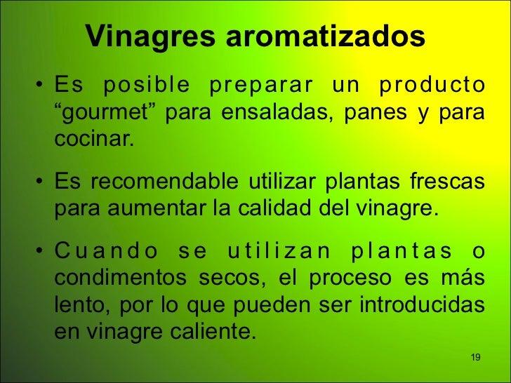 """Vinagres aromatizados• Es posible preparar un producto  """"gourmet"""" para ensaladas, panes y para  cocinar.• Es recomendable ..."""