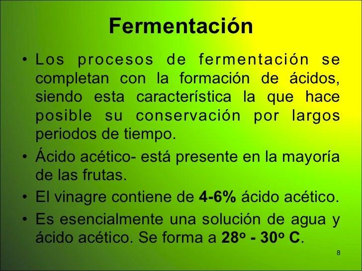 Fermentación• Los procesos de fermentación se  completan con la formación de ácidos,  siendo esta característica la que ha...