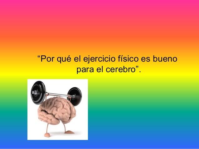 """""""Por qué el ejercicio físico es bueno          para el cerebro""""."""