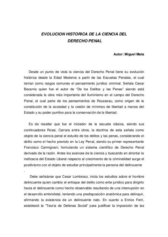 EVOLUCION HISTORICA DE LA CIENCIA DEL DERECHO PENAL Autor: Miguel Mata  Desde un punto de vista la ciencia del Derecho Pen...