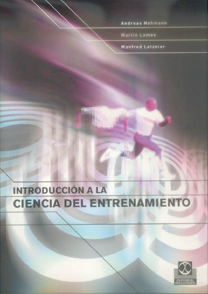 INTRODUCCIÓNA LA CIENCIA DELENTRENAMIENTO   Hohmann/Lames/Letzelter