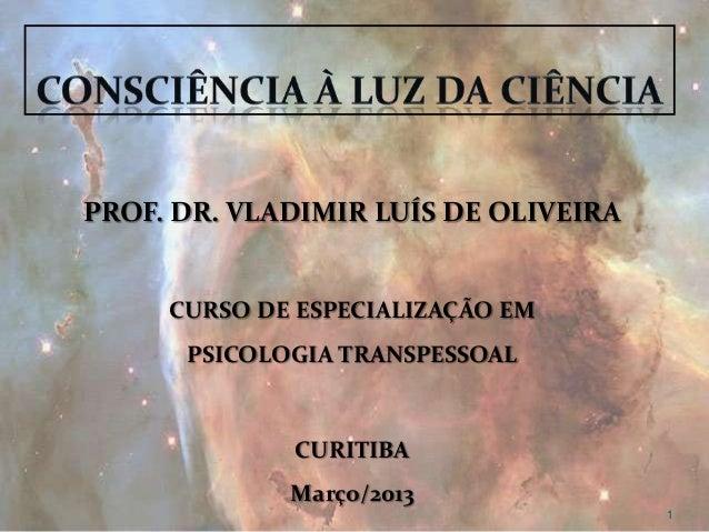 PROF. DR. VLADIMIR LUÍS DE OLIVEIRA     CURSO DE ESPECIALIZAÇÃO EM      PSICOLOGIA TRANSPESSOAL             CURITIBA      ...