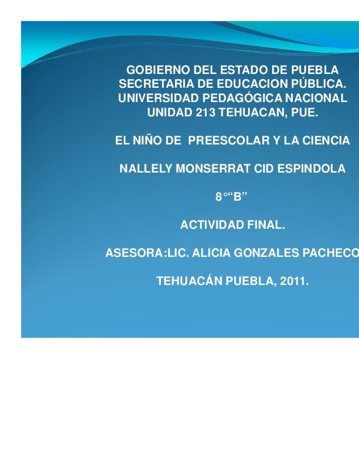 GOBIERNO DEL ESTADO DE PUEBLA SECRETARIA DE EDUCACION PÚBLICA. UNIVERSIDAD PEDAGÓGICA NACIONAL     UNIDAD 213 TEHUACAN, PU...