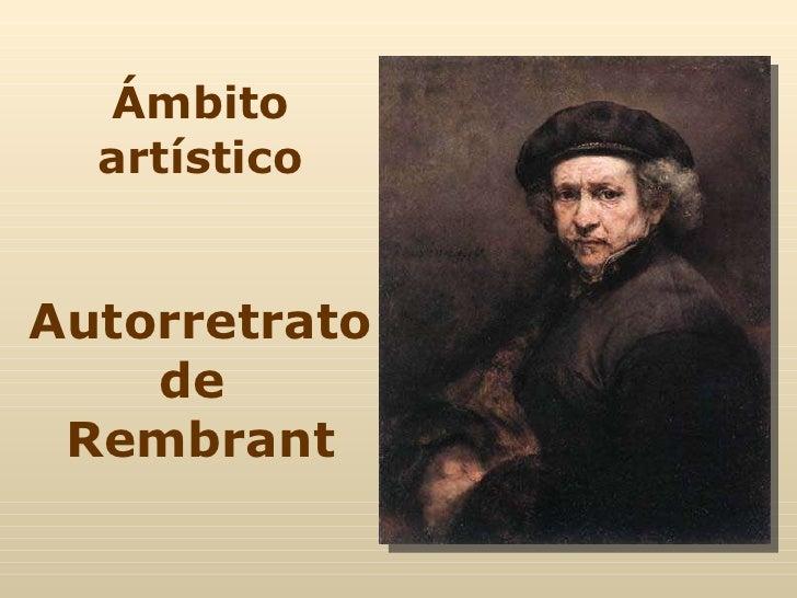 Ámbito artístico Autorretrato de  Rembrant