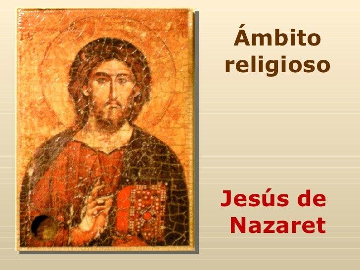 Ámbito religioso Jesús de  Nazaret