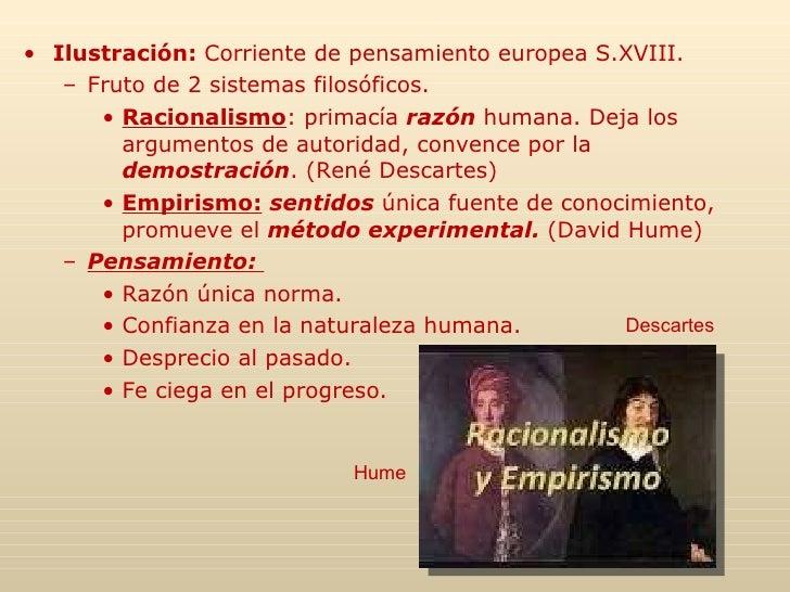 <ul><li>Ilustración:  Corriente de pensamiento europea S.XVIII. </li></ul><ul><ul><li>Fruto de 2 sistemas filosóficos. </l...