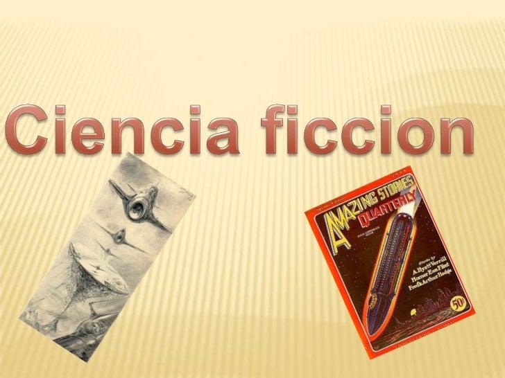 género desarrollado principalmente en el siglo XX, es una ramade la llamada literatura fantástica que ya se escribía en la...