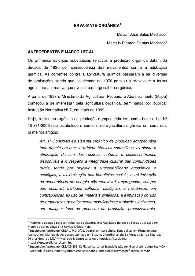 ERVA-MATE ORGÂNICA1Moacir José Sales Medrado2Marcelo Ricardo Dantas Medrado3ANTECEDENTES E MARCO LEGALOs primeiros esforço...