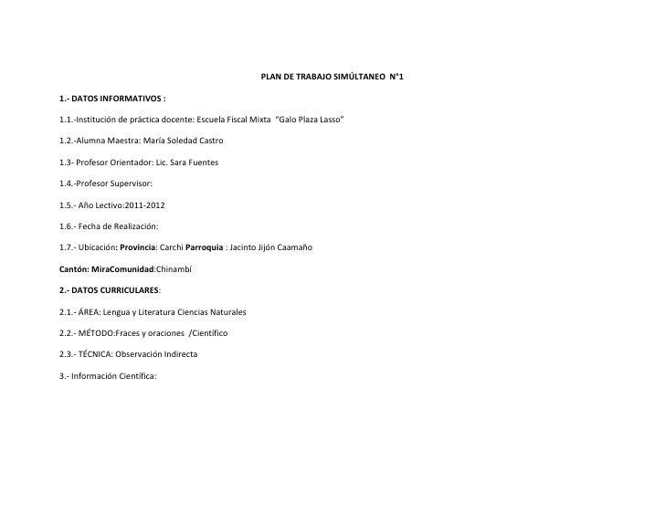 PLAN DE TRABAJO SIMÚLTANEO  N°1<br />1.- DATOS INFORMATIVOS :<br />1.1.-Institución de práctica docente: Escuela Fiscal Mi...