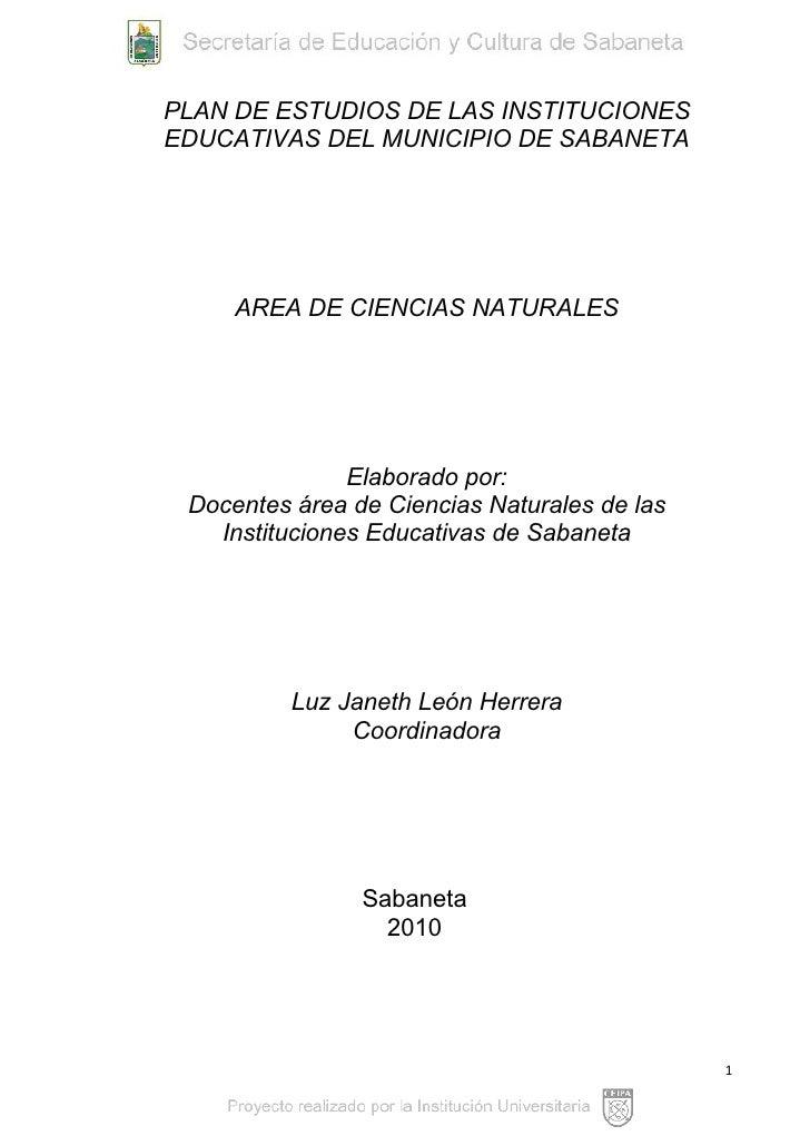 PLAN DE ESTUDIOS DE LAS INSTITUCIONESEDUCATIVAS DEL MUNICIPIO DE SABANETA     AREA DE CIENCIAS NATURALES               Ela...