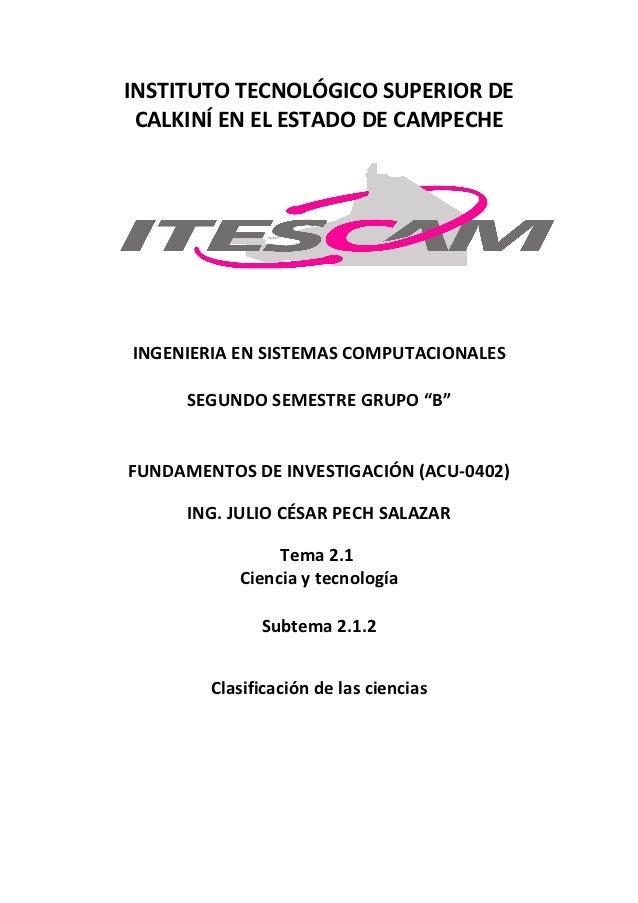 INSTITUTO TECNOLÓGICO SUPERIOR DE CALKINÍ EN EL ESTADO DE CAMPECHEINGENIERIA EN SISTEMAS COMPUTACIONALES     SEGUNDO SEMES...