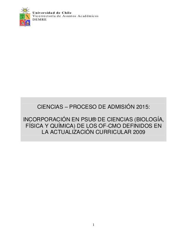 Universidad de Chile Vicerrectoría de Asuntos Académicos DEMRE 1 CIENCIAS – PROCESO DE ADMISIÓN 2015: INCORPORACIÓN EN PSU...