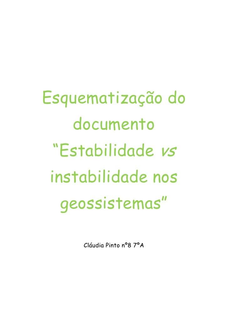 """Esquematização do   documento """"Estabilidade vsinstabilidade nos  geossistemas""""     Cláudia Pinto nº8 7ºA"""