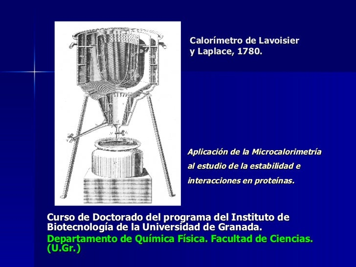 Curso de Doctorado del programa del Instituto de Biotecnología de la Universidad de Granada. Departamento de Química Físic...