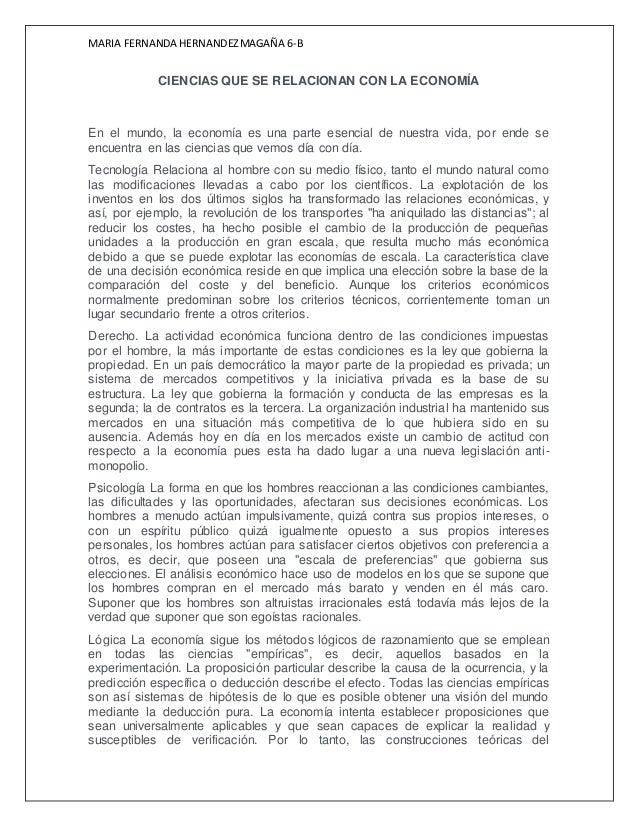 MARIA FERNANDA HERNANDEZMAGAÑA 6-B CIENCIAS QUE SE RELACIONAN CON LA ECONOMÍA En el mundo, la economía es una parte esenci...