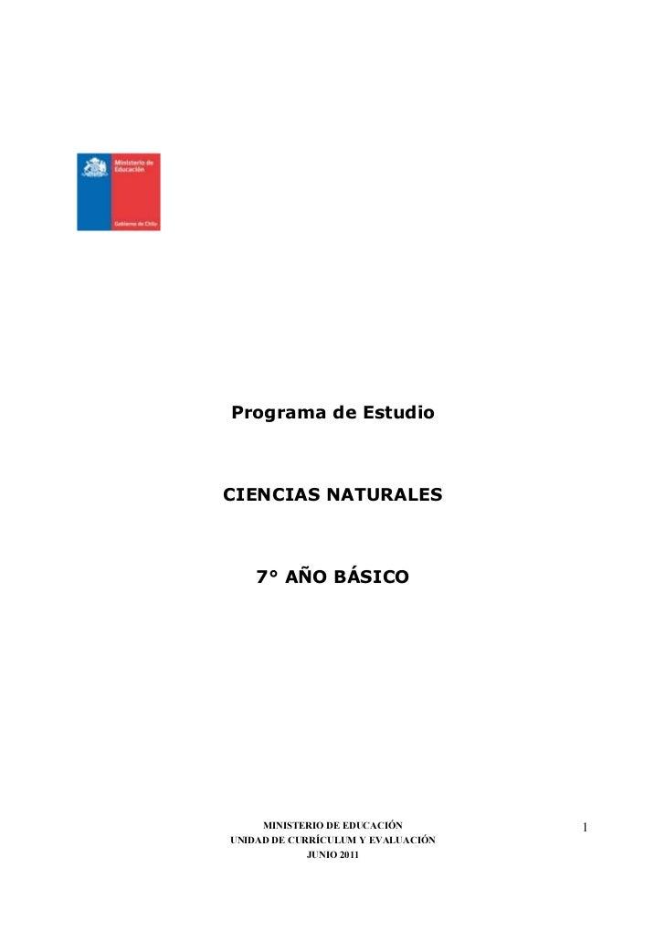 Programa de EstudioCIENCIAS NATURALES    7° AÑO BÁSICO     MINISTERIO DE EDUCACIÓN        1UNIDAD DE CURRÍCULUM Y EVALUACI...