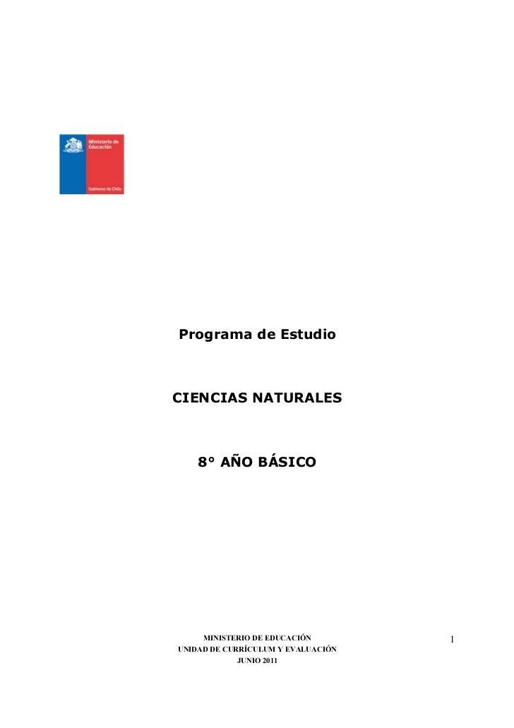 Programa de EstudioCIENCIAS NATURALES    8° AÑO BÁSICO     MINISTERIO DE EDUCACIÓN        1UNIDAD DE CURRÍCULUM Y EVALUACI...