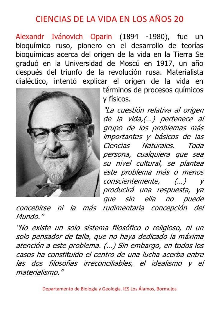 CIENCIAS DE LA VIDA EN LOS AÑOS 20Alexandr Ivánovich Oparin (1894 -1980), fue unbioquímico ruso, pionero en el desarrollo ...