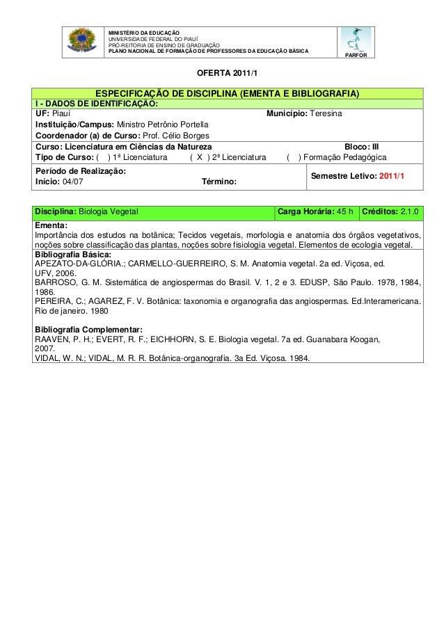 MINISTÉRIO DA EDUCAÇÃO UNIVERSIDADE FEDERAL DO PIAUÍ PRÓ-REITORIA DE ENSINO DE GRADUAÇÃO PLANO NACIONAL DE FORMAÇÃO DE PRO...