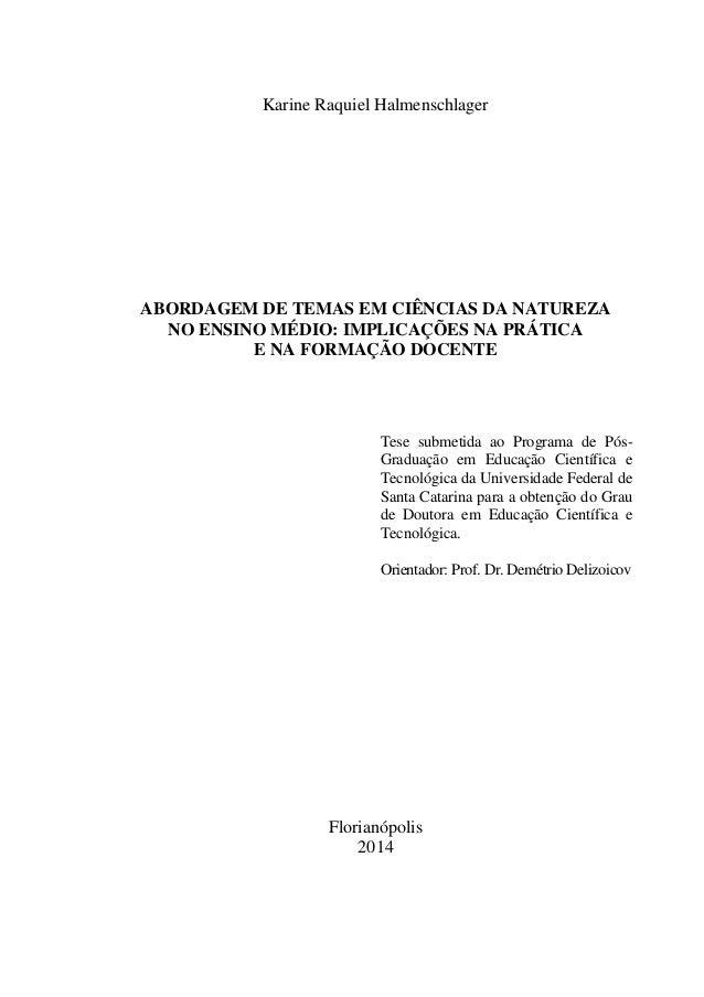Karine Raquiel Halmenschlager ABORDAGEM DE TEMAS EM CIÊNCIAS DA NATUREZA NO ENSINO MÉDIO: IMPLICAÇÕES NA PRÁTICA E NA FORM...