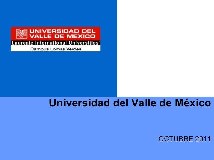 Universidad del Valle de México OCTUBRE 2011