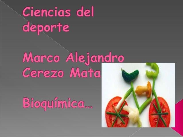 """ La Bioquímica es la Ciencia que seocupa del Estudio de la """"Química de laVida"""" en ella se realizan funciones degran impor..."""