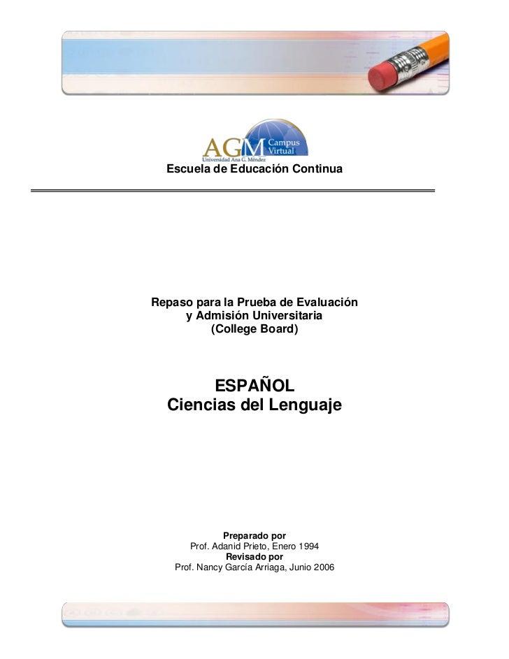 Escuela de Educación ContinuaRepaso para la Prueba de Evaluación     y Admisión Universitaria         (College Board)     ...