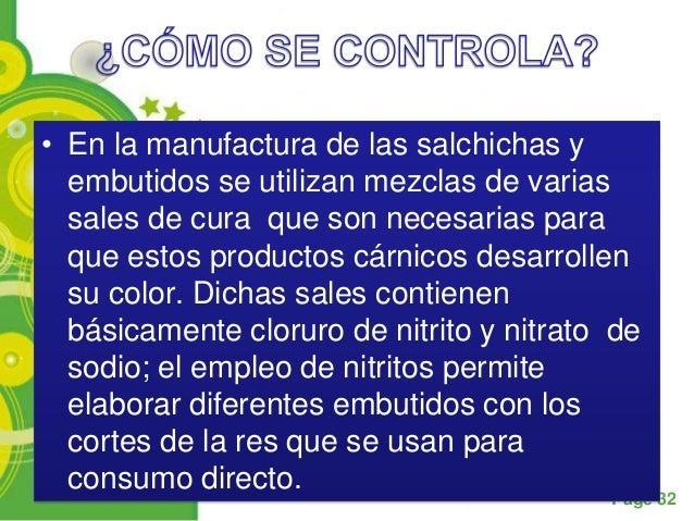 • En la manufactura de las salchichas y  embutidos se utilizan mezclas de varias  sales de cura que son necesarias para  q...