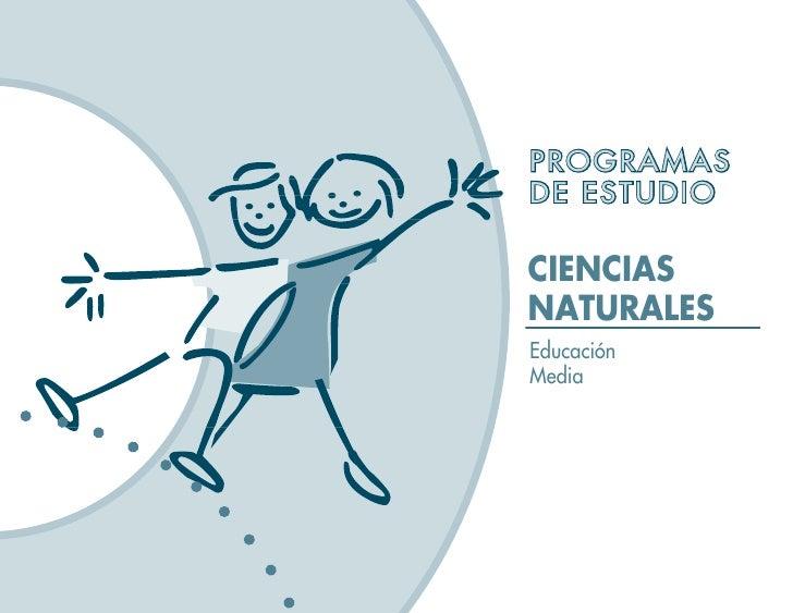 PROGRAMAS DE ESTUDIO  CIENCIAS NATURALES Educación Media