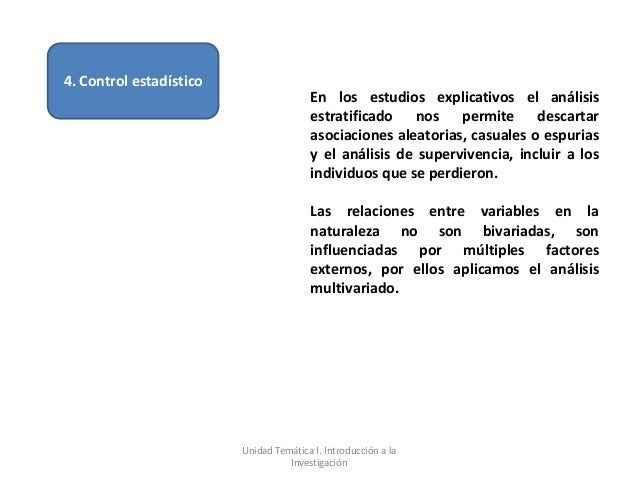 4. Control estadístico                                        En los estudios explicativos el análisis                    ...