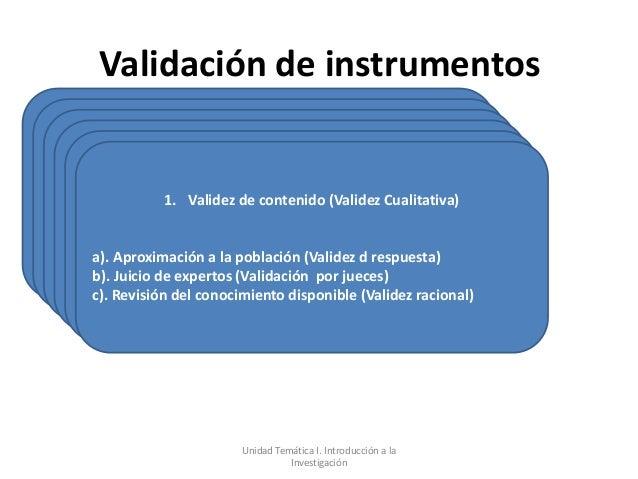 Validación de instrumentos           1. Validez de contenido (Validez Cualitativa)a). Aproximación a la población (Validez...