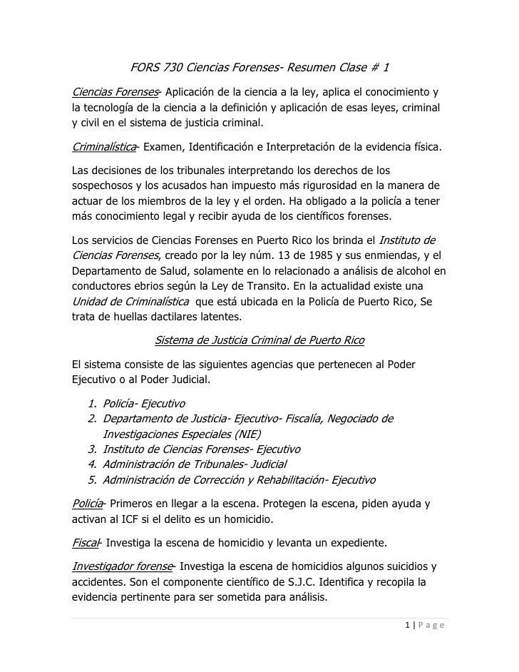 FORS 730 Ciencias Forenses- Resumen Clase # 1Ciencias Forenses- Aplicación de la ciencia a la ley, aplica el conocimiento ...