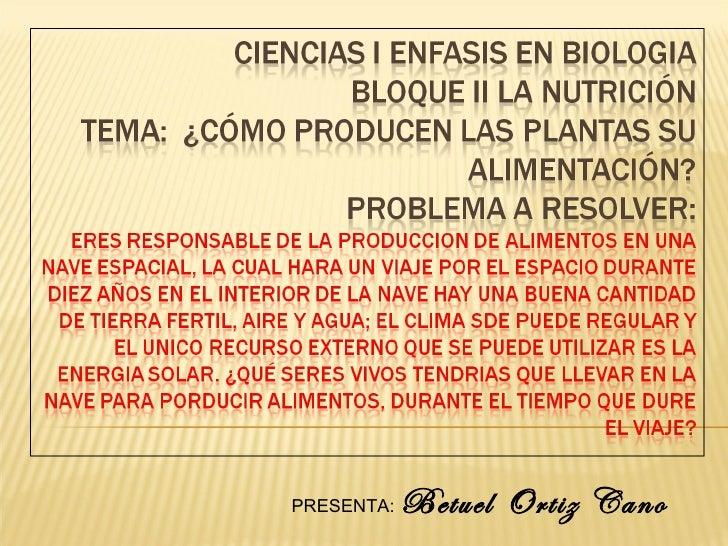 PRESENTA:   Betuel Ortiz Cano