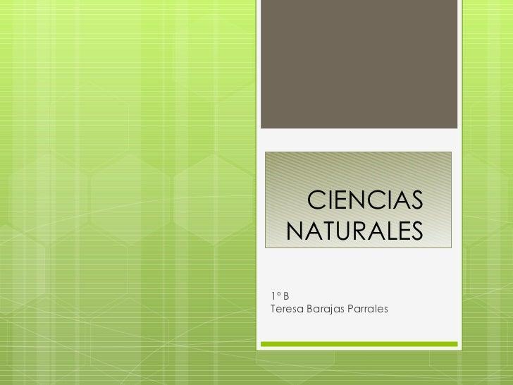 CIENCIAS NATURALES  1º B Teresa Barajas Parrales