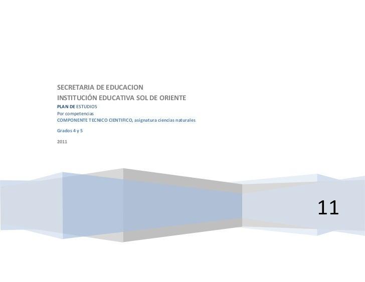 SECRETARIA DE EDUCACIONINSTITUCIÓN EDUCATIVA SOL DE ORIENTEPLAN DE ESTUDIOSPor competenciasCOMPONENTE TECNICO CIENTIFICO, ...