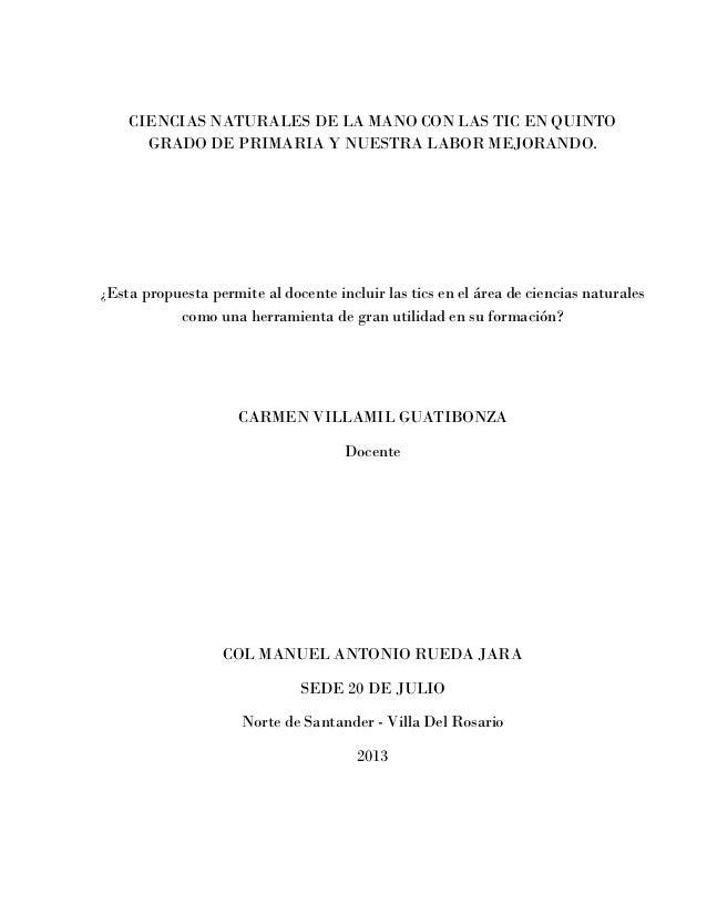 CIENCIAS NATURALES DE LA MANO CON LAS TIC EN QUINTO GRADO DE PRIMARIA Y NUESTRA LABOR MEJORANDO.  ¿Esta propuesta permite ...