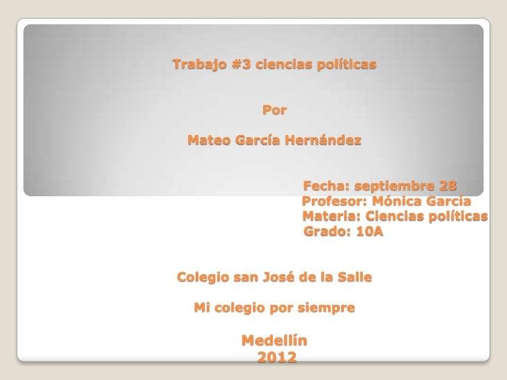 Trabajo #3 ciencias políticas            Por  Mateo García Hernández                  Fecha: septiembre 28                ...