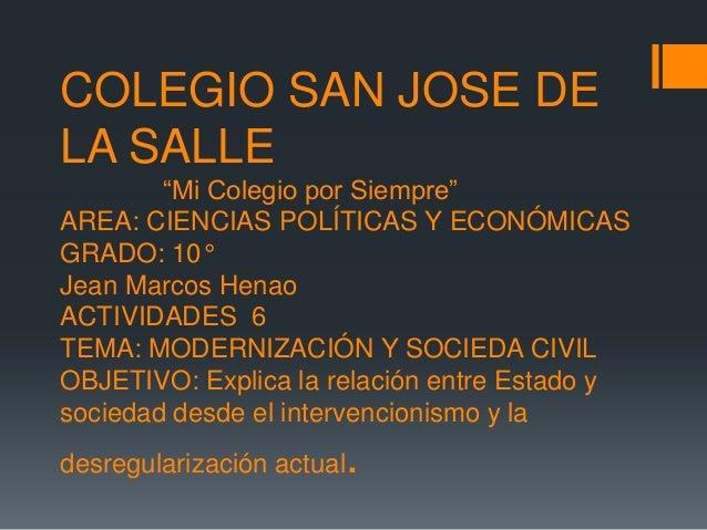 """COLEGIO SAN JOSE DELA SALLE        """"Mi Colegio por Siempre""""AREA: CIENCIAS POLÍTICAS Y ECONÓMICASGRADO: 10°Jean Marcos Hena..."""