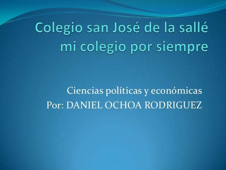Ciencias políticas y económicasPor: DANIEL OCHOA RODRIGUEZ