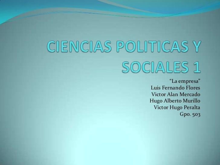 """La empresa""Luis Fernando FloresVictor Alan MercadoHugo Alberto Murillo Victor Hugo Peralta             Gpo. 503"