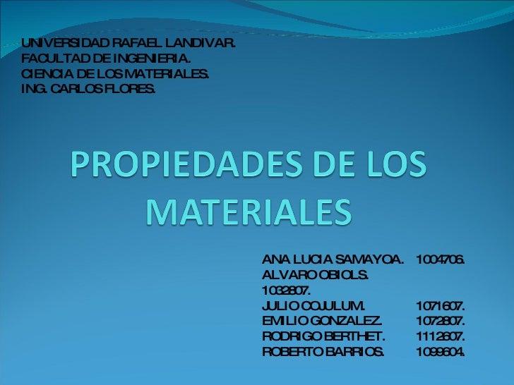 UNIVERSIDAD RAFAEL LANDIVAR. FACULTAD DE INGENIERIA. CIENCIA DE LOS MATERIALES. ING. CARLOS FLORES. ANA LUCIA SAMAYOA. 100...