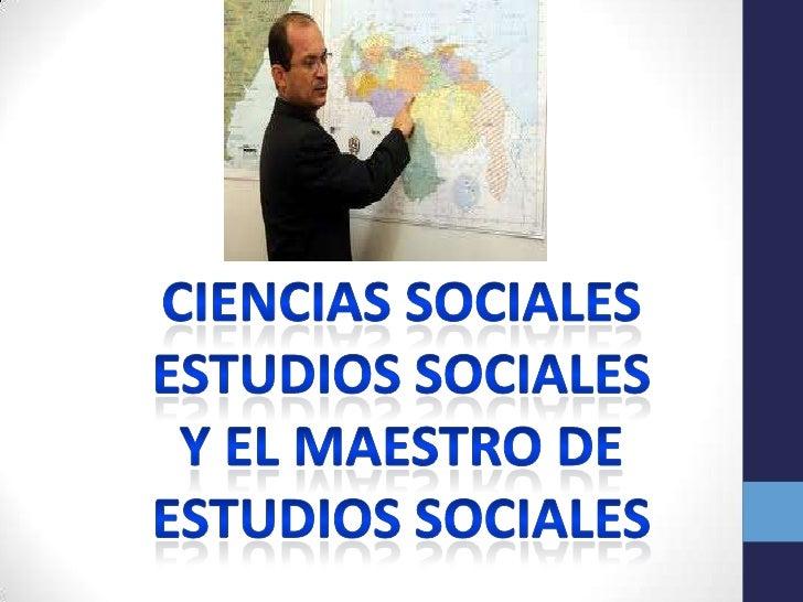 CIENCIAS SOCIALES YESTUDIOS SOCIALES• Las ciencias se clasifican en dos grandes grupos: Ciencias Naturales y Ciencias Soci...