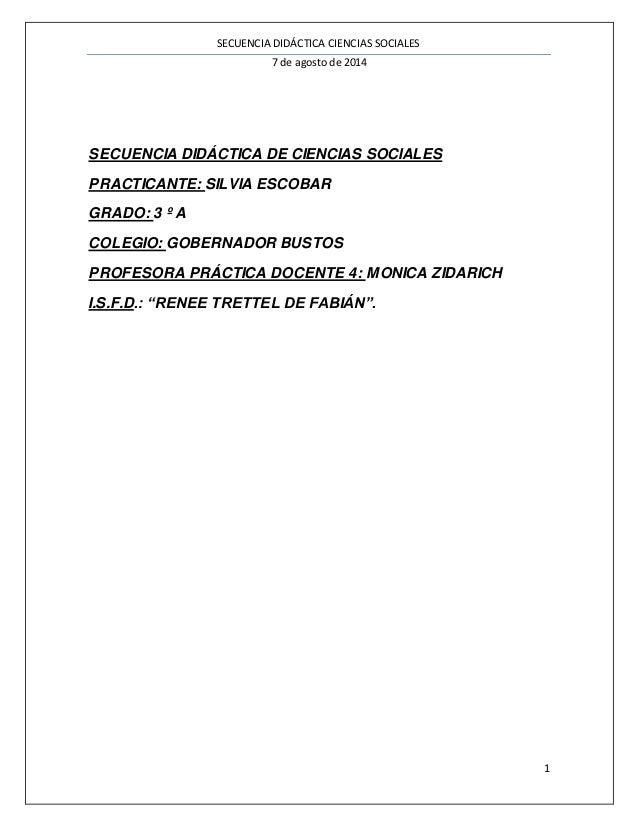 SECUENCIA DIDÁCTICA CIENCIAS SOCIALES  7 de agosto de 2014  1  SECUENCIA DIDÁCTICA DE CIENCIAS SOCIALES  PRACTICANTE: SILV...