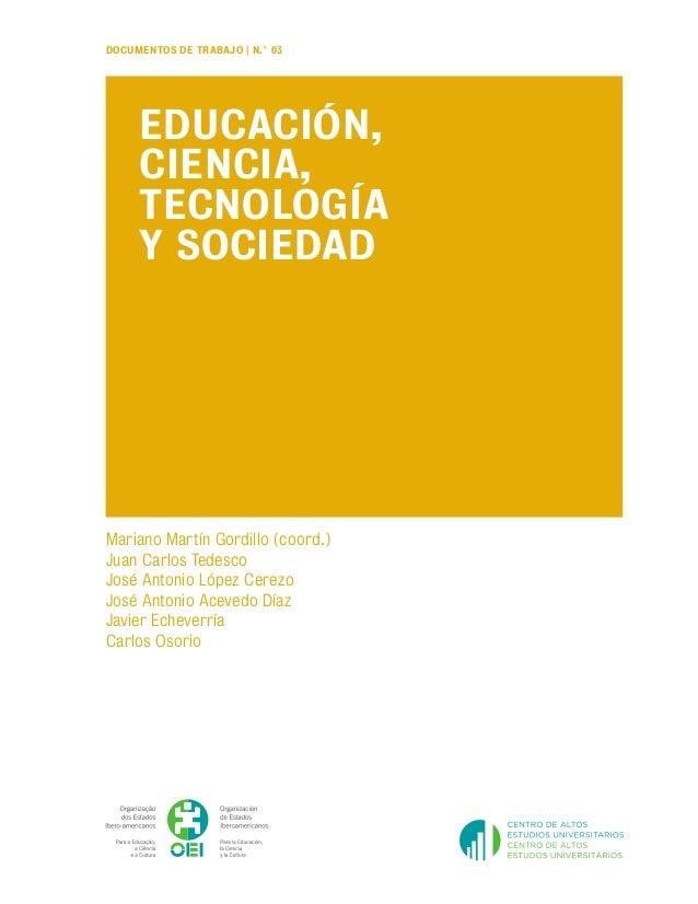 DOCUMENTOS DE TRABAJO | N.° 03 Mariano Martín Gordillo (coord.) Juan Carlos Tedesco José Antonio López Cerezo José Antonio...