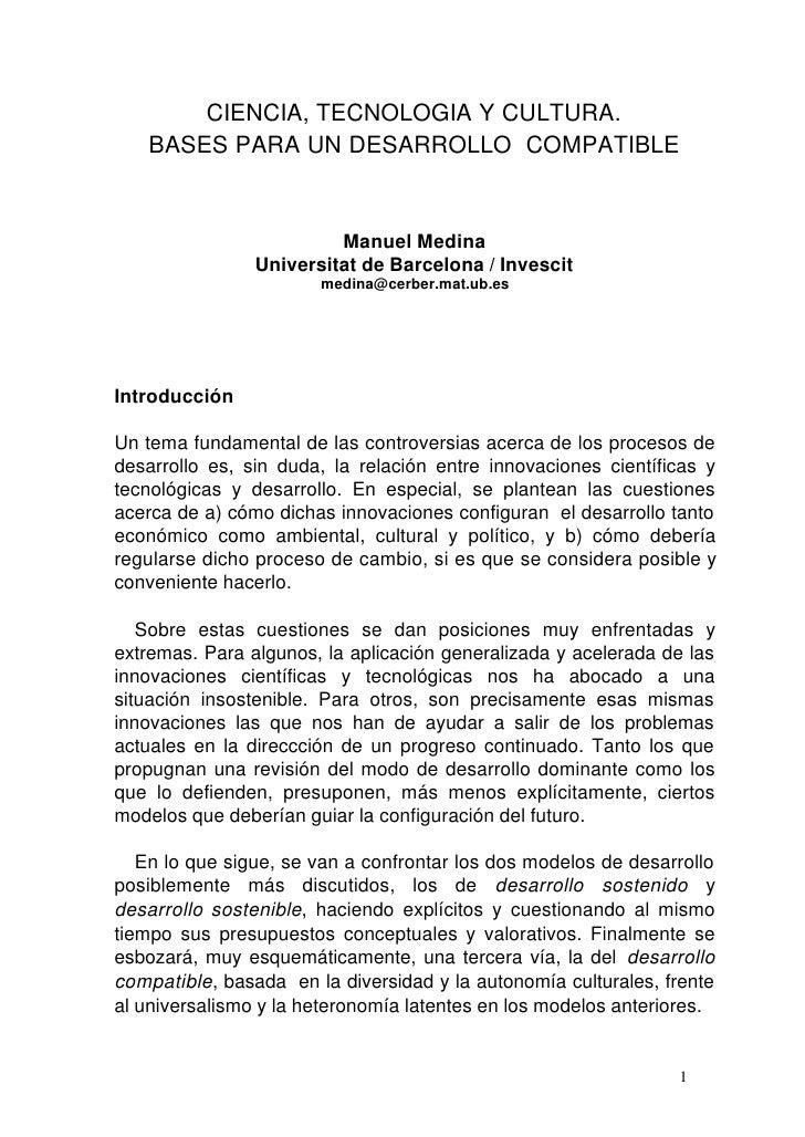 CIENCIA, TECNOLOGIA Y CULTURA.    BASES PARA UN DESARROLLO COMPATIBLE                            Manuel Medina            ...