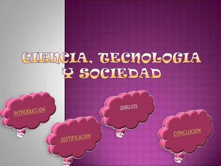  tratande cómo los valores sociales, políticos, y culturales afectan a la investigación científica y a la innovación tecn...