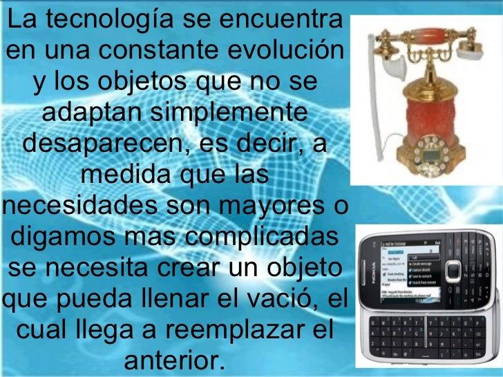 ... tecnología  4. La tecnología se encuentra en una constante ... 5799e9c15c