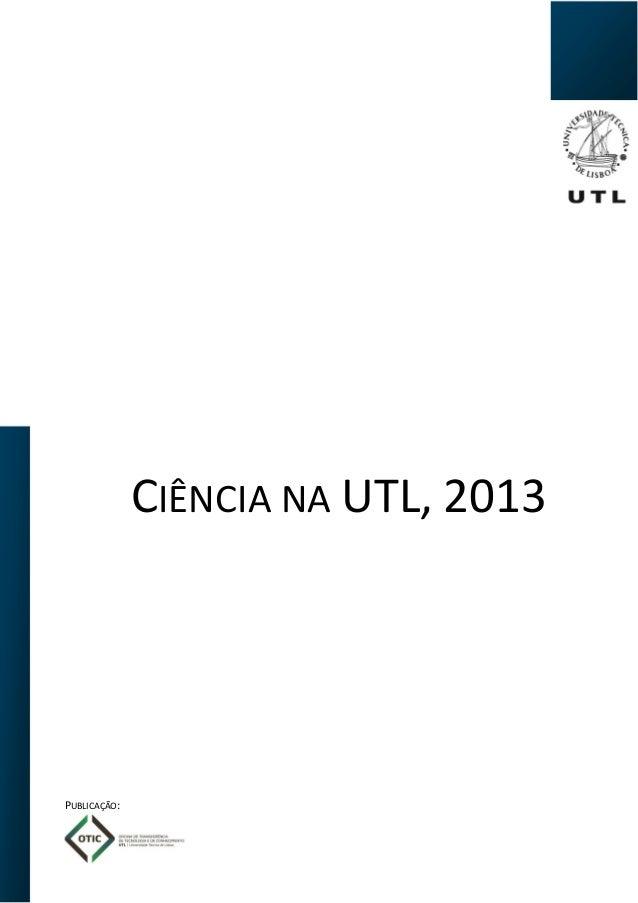 CIÊNCIA NA UTL, 2013 PUBLICAÇÃO:
