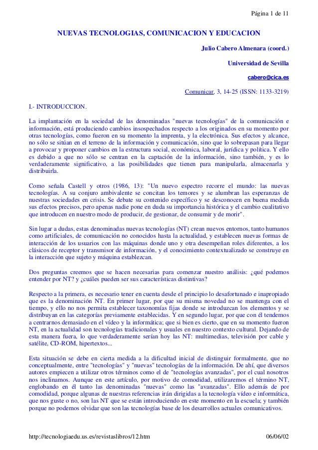 NUEVAS TECNOLOGIAS, COMUNICACION Y EDUCACION Julio Cabero Almenara (coord.) Universidad de Sevilla cabero@cica.es Comunica...