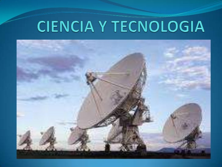 CIENCIA Y TECNOLOGIA<br />.<br />